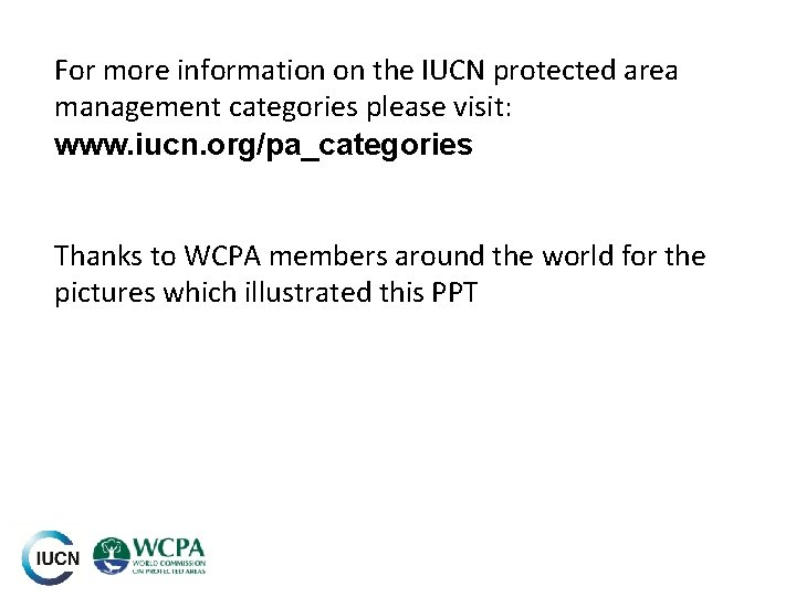 For more information on the IUCN protected area management categories please visit: www. iucn.