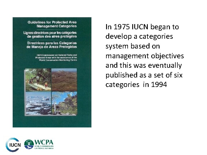 Add picture of 1994 version 5 In 1975 IUCN began to develop a categories