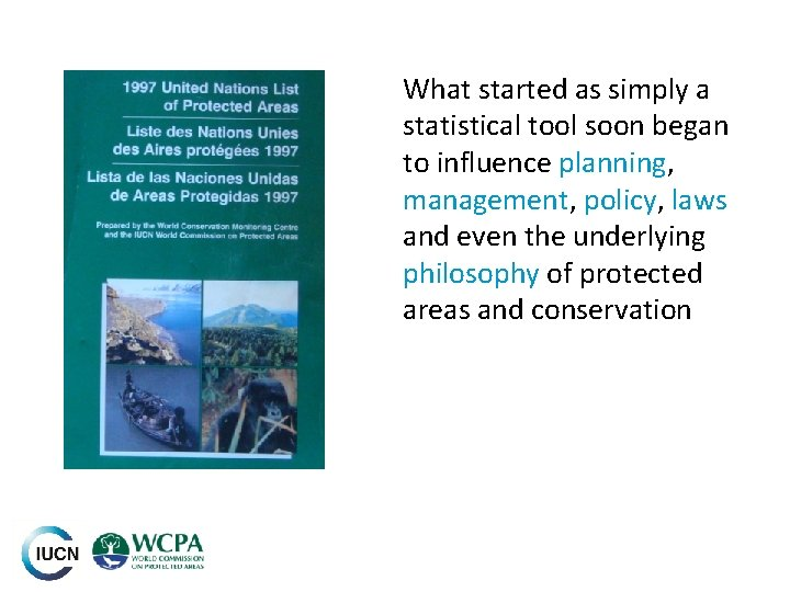 What started as simply a statistical tool soon began to influence planning, management, policy,