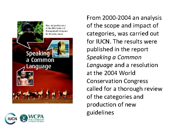 From 2000 -2004 an analysis of the scope and impact of categories, was carried