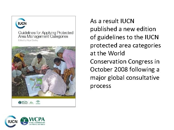 As a result IUCN published a new edition of guidelines to the IUCN protected