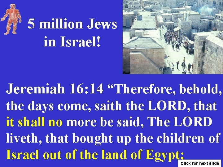 """5 million Jews in Israel! Jeremiah 16: 14 """"Therefore, behold, the days come, saith"""
