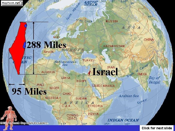 288 Miles Israel 95 Miles Click for next slide