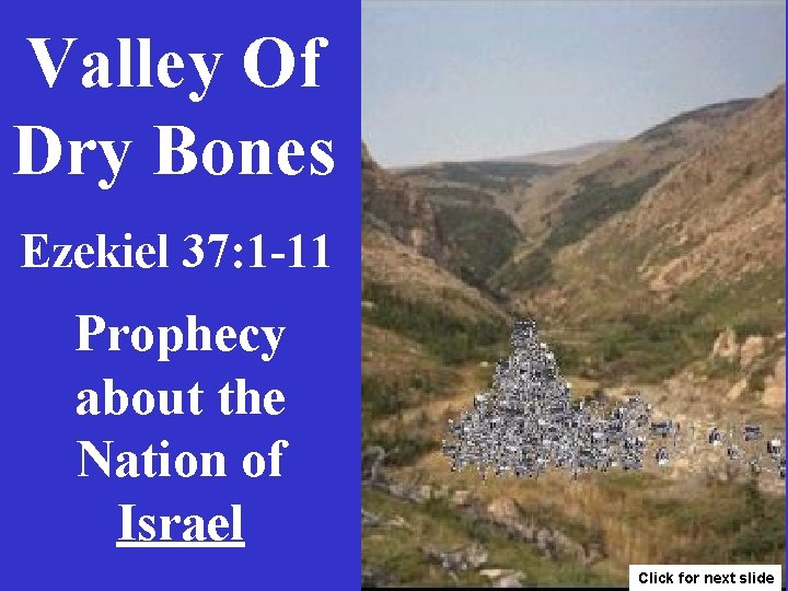 Valley Of Dry Bones Ezekiel 37: 1 -11 Prophecy about the Nation of Israel