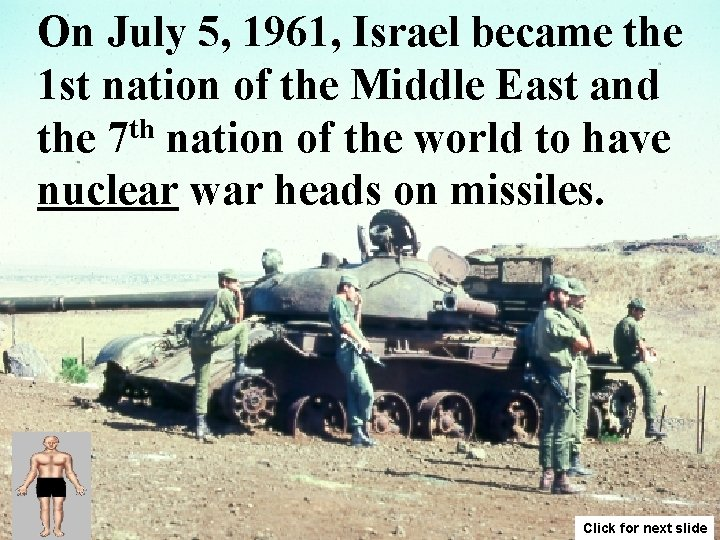 On July 5, 1961, Israel became the 1 st nation of the Middle East