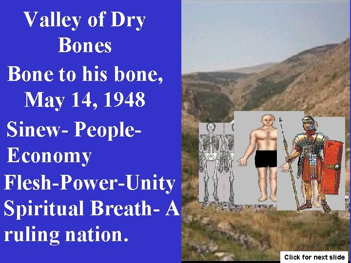 Valley of Dry Bones Bone to his bone, May 14, 1948 Sinew- People. Economy