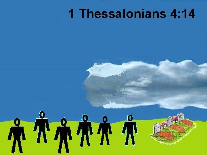 1 Thessalonians 4: 14
