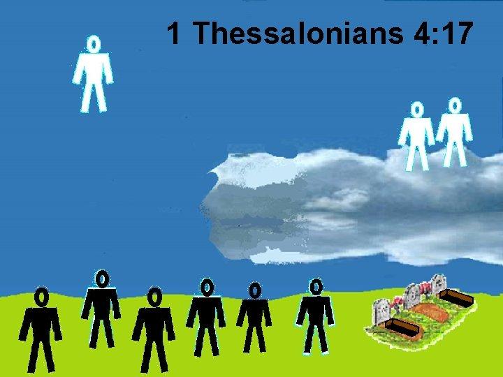1 Thessalonians 4: 17