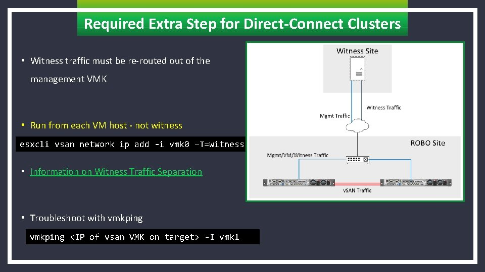 Required Extra Step for Direct-Connect Clusters • Witness traffic must be re-routed out of
