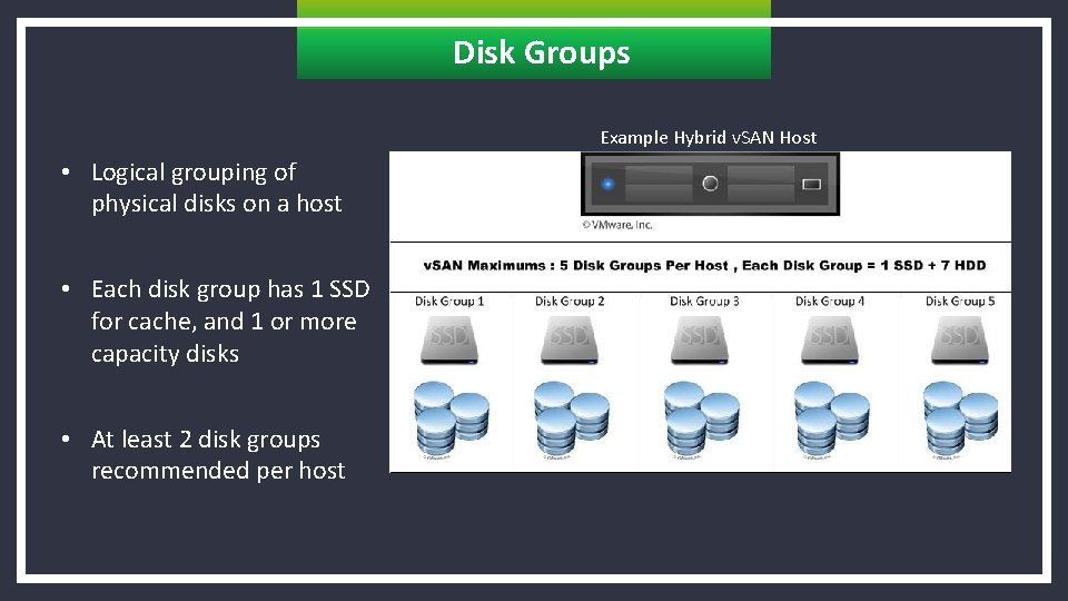 Disk Groups Example Hybrid v. SAN Host • Logical grouping of physical disks on