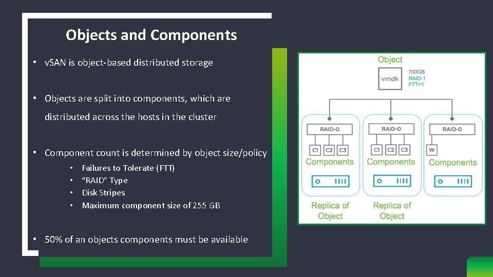 Objects and Components • v. SAN is object-based distributed storage • Objects are split