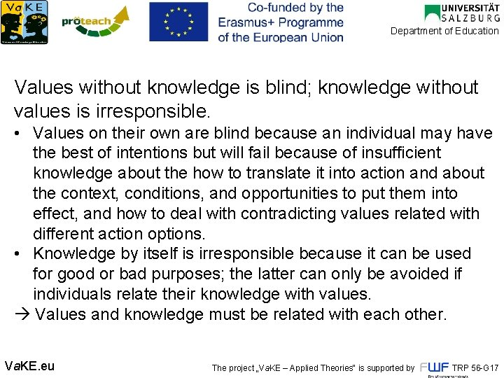 Department of Education Values without knowledge is blind; knowledge without values is irresponsible. •