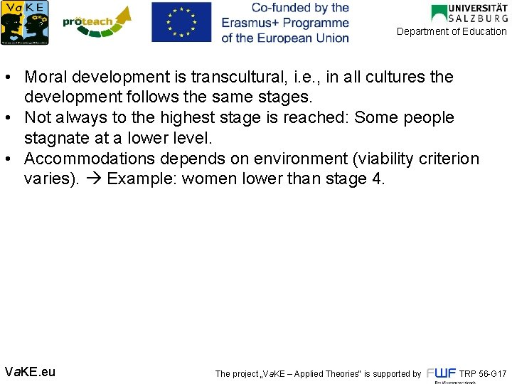 Department of Education • Moral development is transcultural, i. e. , in all cultures