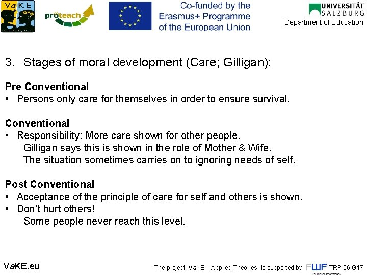 Department of Education 3. Stages of moral development (Care; Gilligan): Pre Conventional • Persons