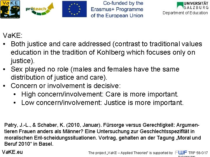 Department of Education Va. KE: • Both justice and care addressed (contrast to traditional
