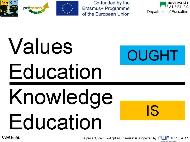Department of Education Values Education Knowledge Education Va. KE. eu OUGHT IS The project