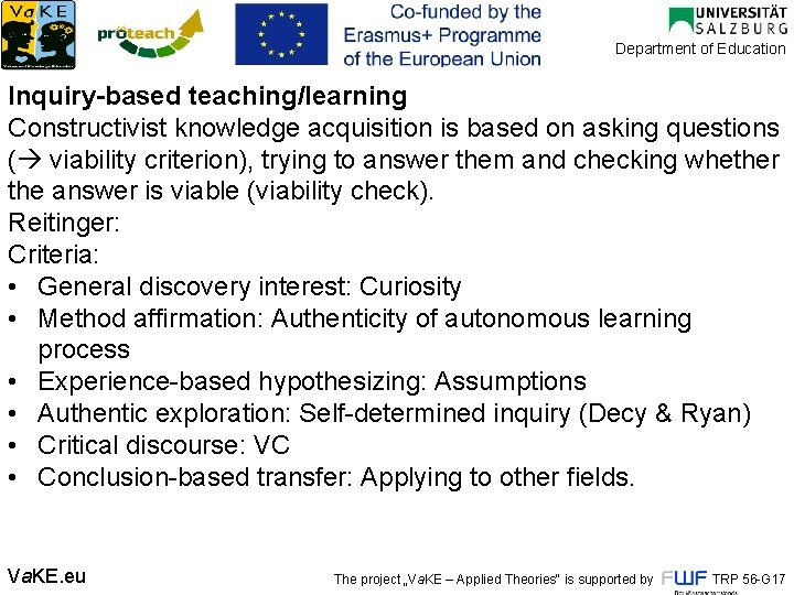 Department of Education Inquiry-based teaching/learning Constructivist knowledge acquisition is based on asking questions (