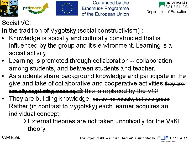 Department of Education Social VC: In the tradition of Vygotsky (social constructivism) : •