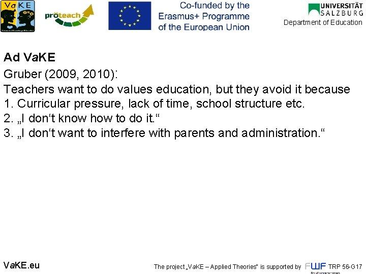 Department of Education Ad Va. KE Gruber (2009, 2010): Teachers want to do values