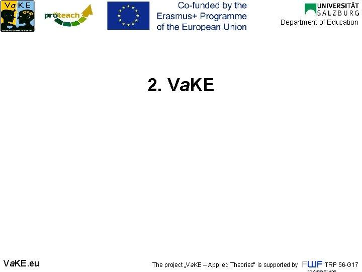 "Department of Education 2. Va. KE. eu The project ""Va. KE – Applied Theories"""