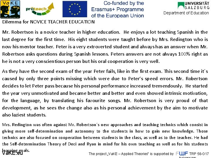 Department of Education Dilemma for NOVICE TEACHER EDUCATION Mr. Robertson is a novice teacher