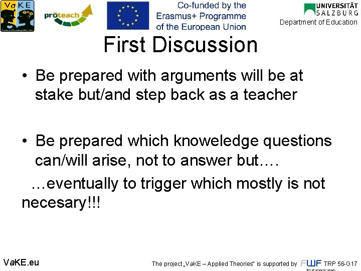 Department of Education First Discussion • Be prepared with arguments will be at stake