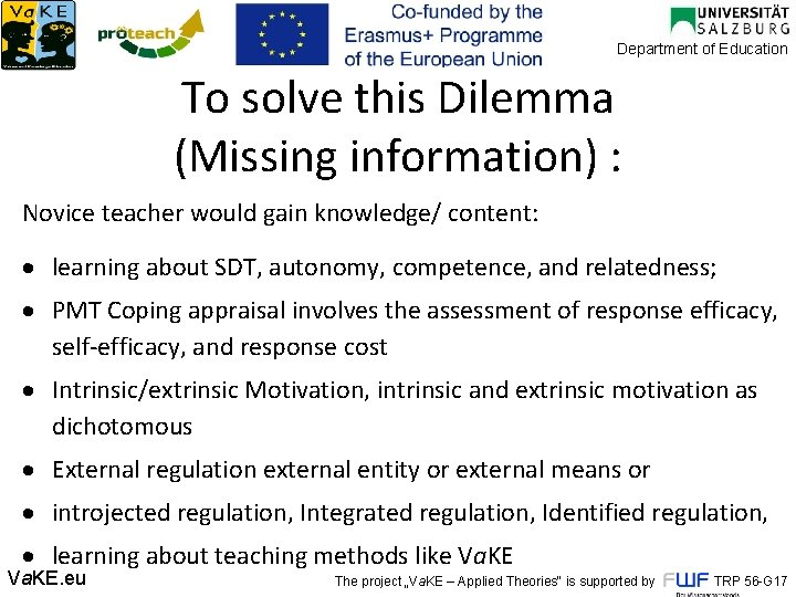 Department of Education To solve this Dilemma (Missing information) : Novice teacher would gain