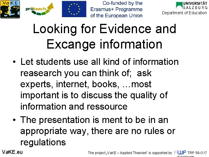 Department of Education Looking for Evidence and Excange information • Let students use all