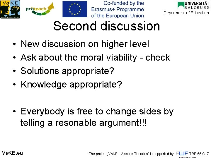 Department of Education Second discussion • • New discussion on higher level Ask about