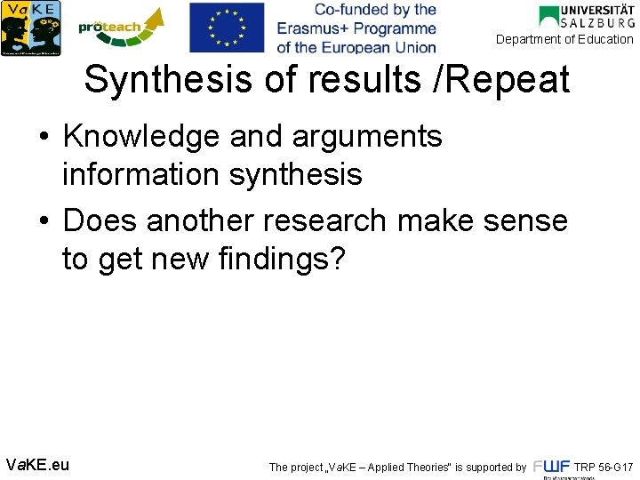 Department of Education Synthesis of results /Repeat • Knowledge and arguments information synthesis •
