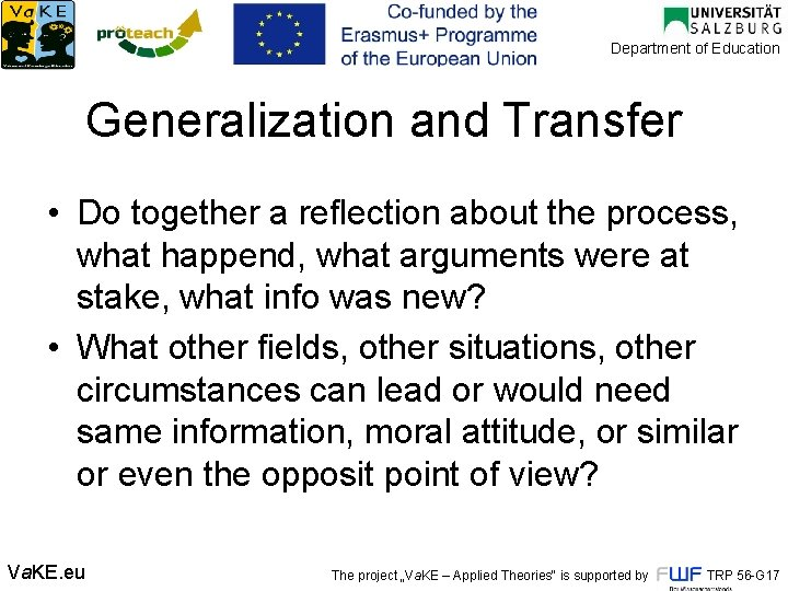 Department of Education Generalization and Transfer • Do together a reflection about the process,