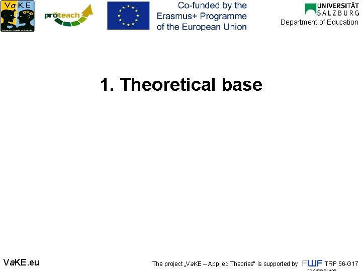 "Department of Education 1. Theoretical base Va. KE. eu The project ""Va. KE –"