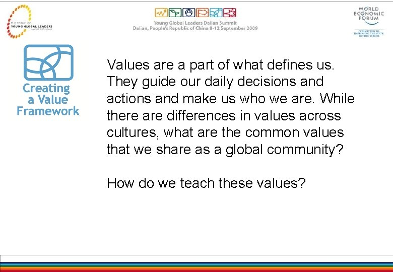 Values are a part of what defines us. They guide our daily decisions and