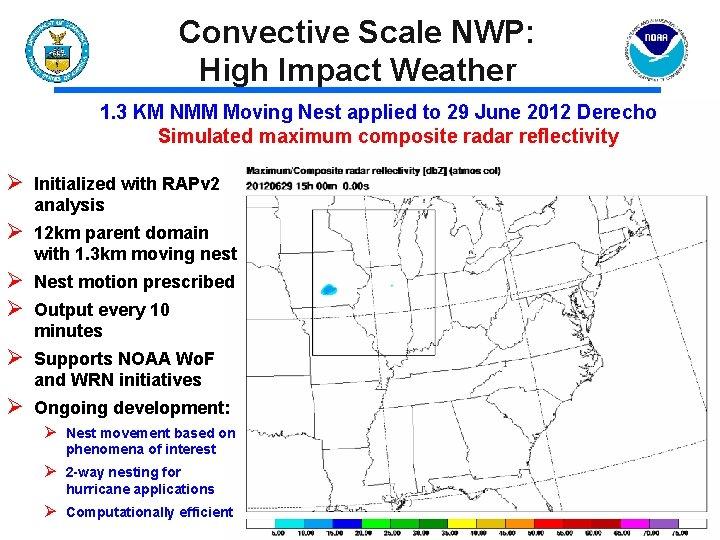 Convective Scale NWP: High Impact Weather 1. 3 KM NMM Moving Nest applied to