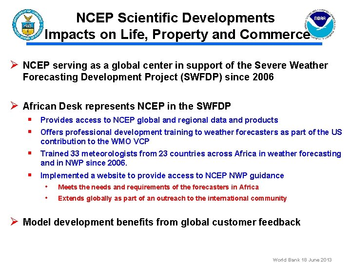 NCEP Scientific Developments Impacts on Life, Property and Commerce Ø NCEP serving as a