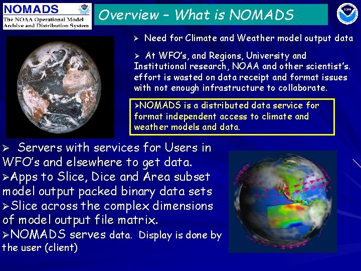 Overview – What is NOMADS Ø Need for Climate and Weather model output data
