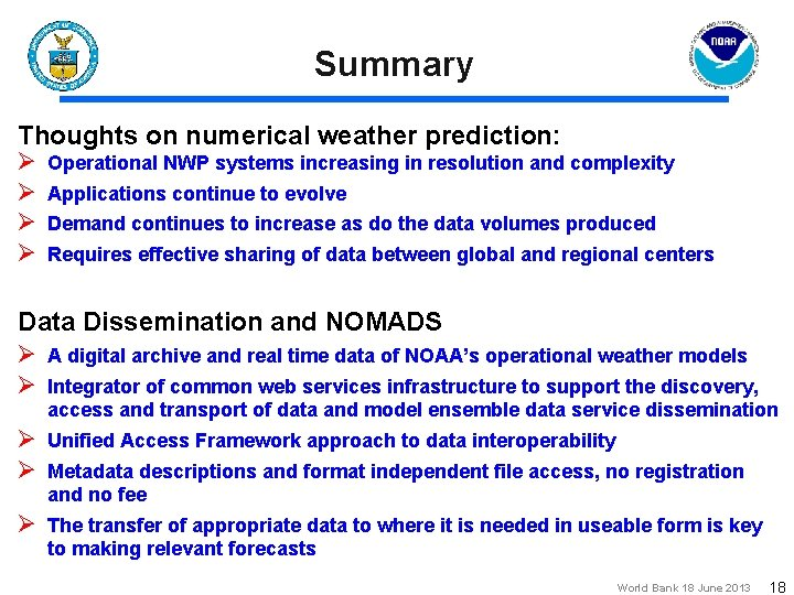 Summary Thoughts on numerical weather prediction: Ø Ø Operational NWP systems increasing in resolution