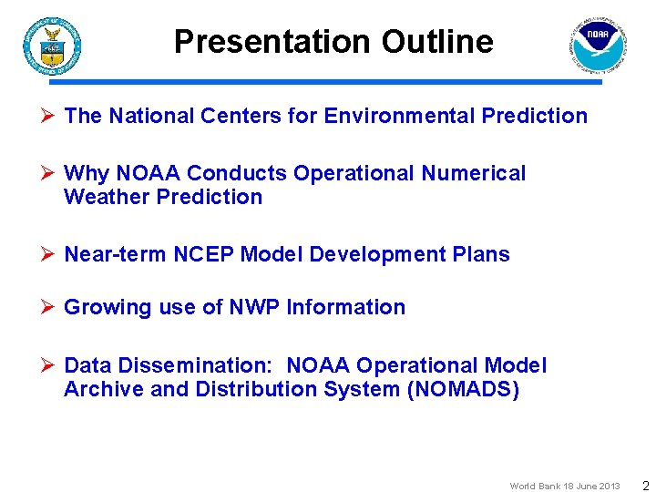Presentation Outline Ø The National Centers for Environmental Prediction Ø Why NOAA Conducts Operational