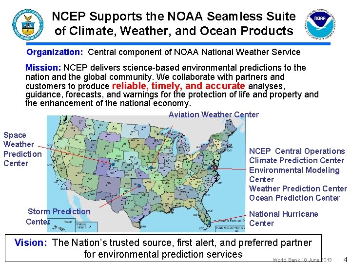 NCEP Supports the NOAA Seamless Suite of Climate, Weather, and Ocean Products Organization: Central