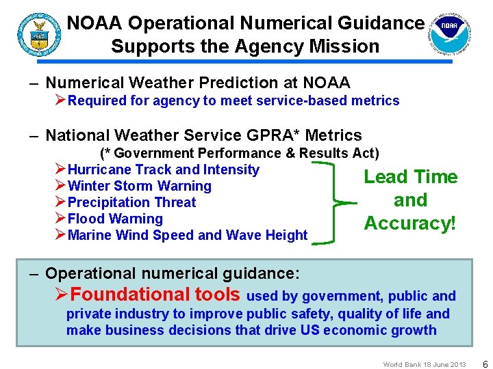 NOAA Operational Numerical Guidance Supports the Agency Mission – Numerical Weather Prediction at NOAA