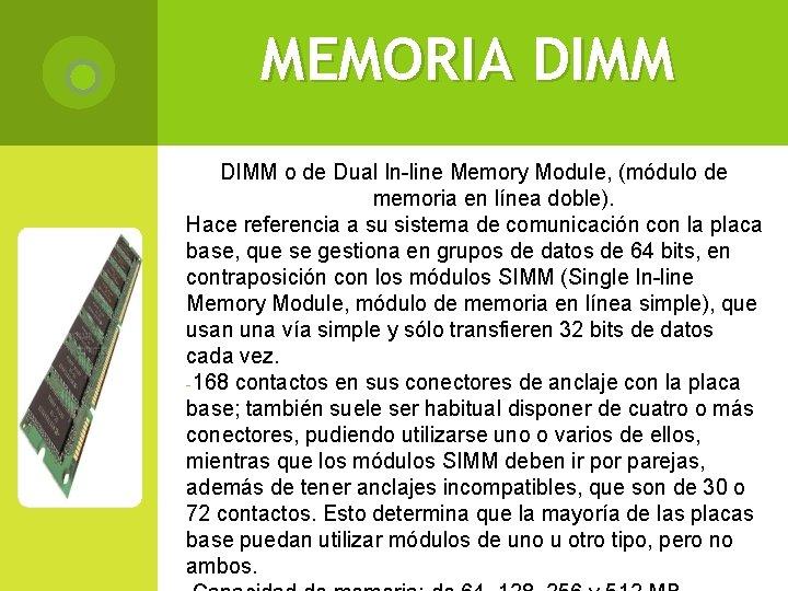 MEMORIA DIMM o de Dual In-line Memory Module, (módulo de memoria en línea doble).