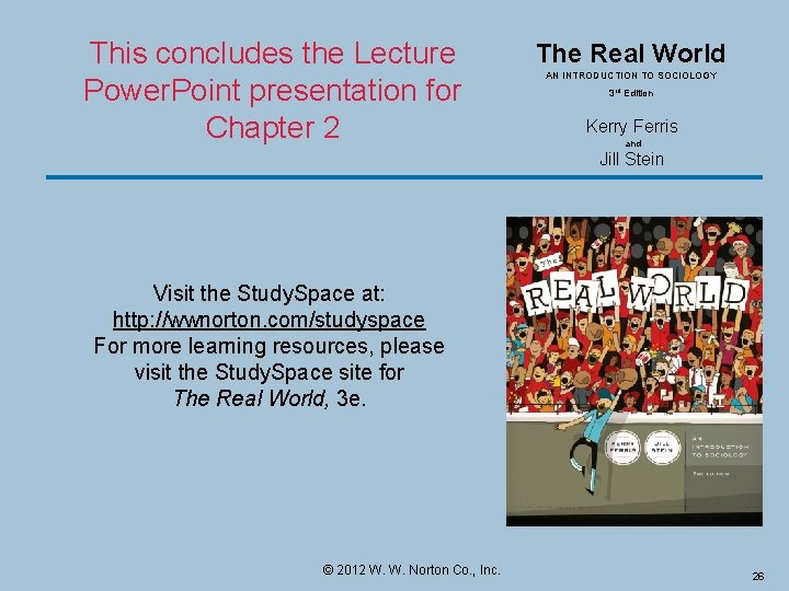 This concludes the Lecture Power. Point presentation for Chapter 2 The Real World AN