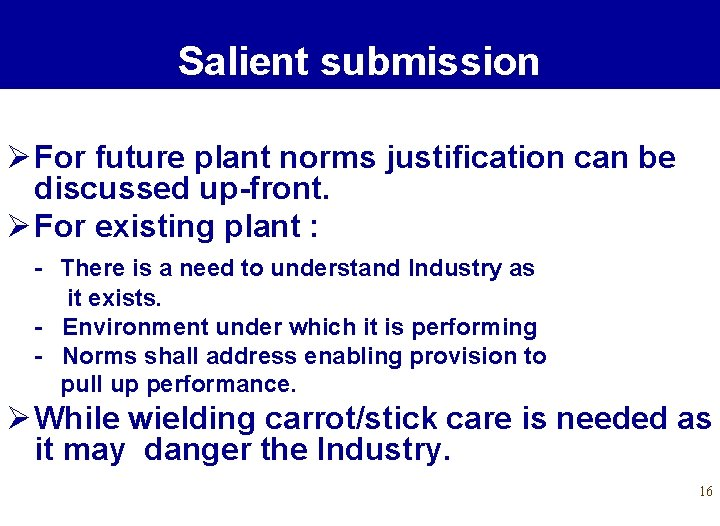 Salient submission Ø For future plant norms justification can be discussed up-front. Ø For