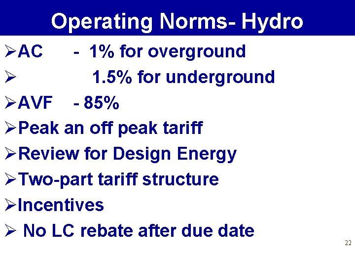 Operating Norms- Hydro ØAC - 1% for overground Ø 1. 5% for underground ØAVF