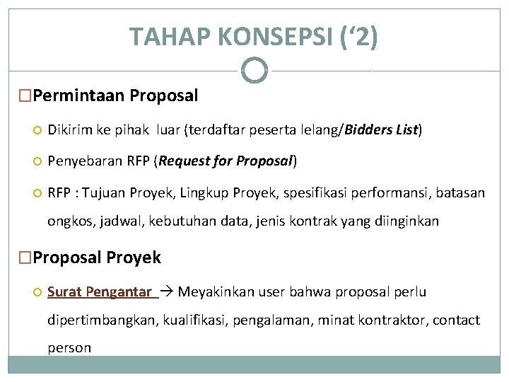 TAHAP KONSEPSI (' 2) �Permintaan Proposal Dikirim ke pihak luar (terdaftar peserta lelang/Bidders List)