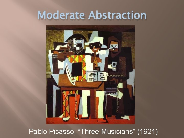 """Moderate Abstraction Pablo Picasso, """"Three Musicians"""" (1921)"""
