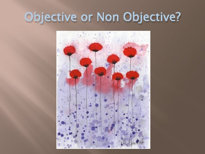Objective or Non Objective?