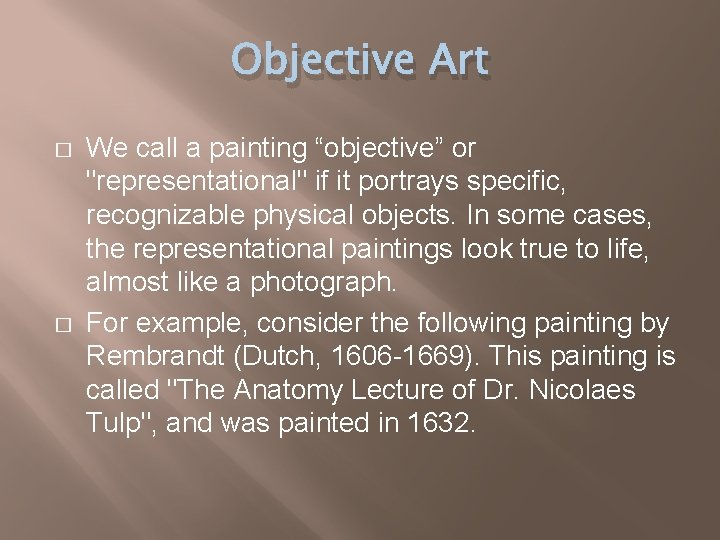 """Objective Art � � We call a painting """"objective"""" or """"representational"""" if it portrays"""