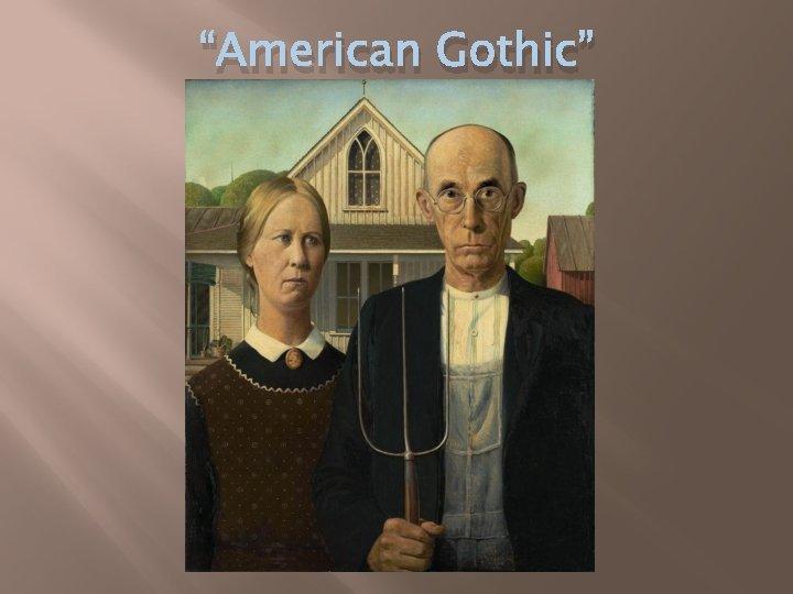 """American Gothic"""
