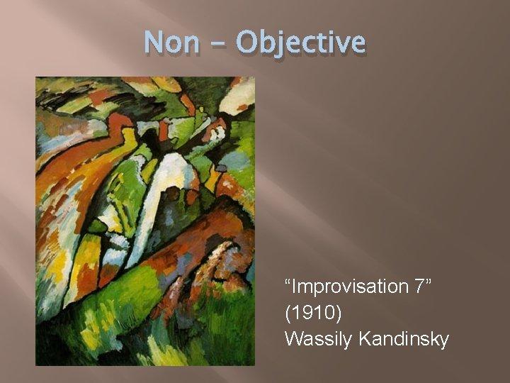 """Non - Objective """"Improvisation 7"""" (1910) Wassily Kandinsky"""